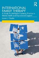 International Family Therapy: A Guide for Multilateral Systemic Practice in Mental Health and Psychosocial Support