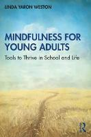 Mindfulness for Young Adults: Tools to Thrive in School and Life