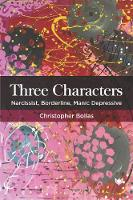 Three Characters: Narcissist, Borderline, Manic Depressive