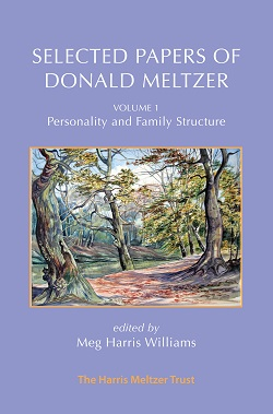 Selected Papers of Donald Meltzer: Volume 1: Personality and Family Structure