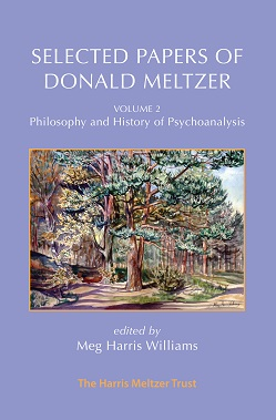 Selected Papers of Donald Meltzer: Volume 2: Philosophy and History of Psychoanalysis