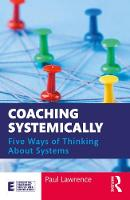 Coaching Systemically: Five Ways of Thinking About Systems