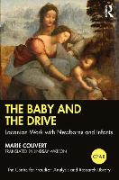 The Baby and the Drive: Lacanian Work with Newborns and Infants