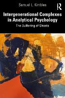 Intergenerational Complexes in Analytical Psychology: The Suffering of Ghosts