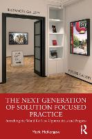 The Next Generation of Solution Focused Practice: Stretching the World for New Opportunities and Progress