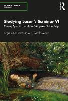 Studying Lacan's Seminar VI: Dream, Symptom, and the Collapse of Subjectivity