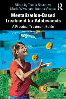 Mentalization-Based Treatment for Adolescents: A Practical Treatment Guide