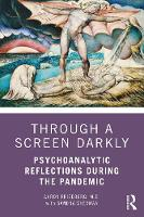 Through a Screen Darkly: Psychoanalytic Reflections During the Pandemic