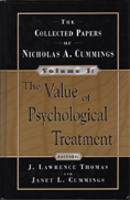 The Value of Psychological Treatment: Collected Papers of Nicholas A. Cummings, Volume 1