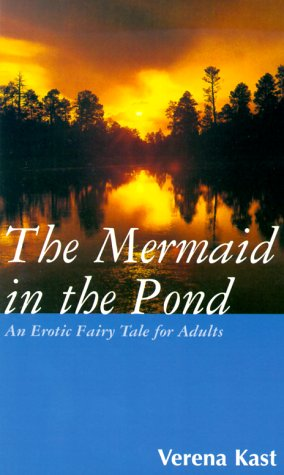 The Mermaid in the Pond: An Erotic Fairy Tale for Adults